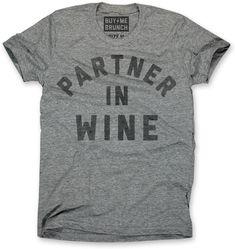 """""""Partner In Wine"""" tee from Buy Me Brunch"""