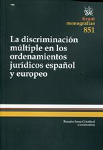 La discriminación múltiple en los ordenamientos jurídicos español y europeo. Tirant lo Blanch, 2013.