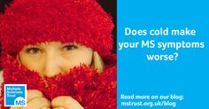 Blowing hot and cold  Sensitivity to cold is not as well-known as heat sensitivity but both occur quite frequently in MS. Just to confuse things, some people are sensitive to both heat and cold so t
