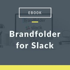 In this free eBook you'll discover how the power of Brandfolder and Slack will transform your the way you do DAM. Digital Asset Management, Slacks, Free Ebooks