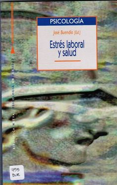 Buendía J, edit. Estrés laboral y salud. 2a.ed. Madrid: Biblioteca Nueva; 2006.