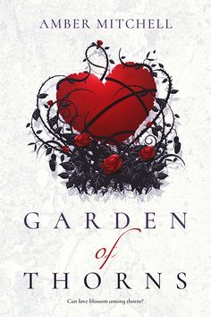 Cover Reveal: Garden of Thorns by Amber Mitchell - On sale March 6th 2017! #CoverReveal