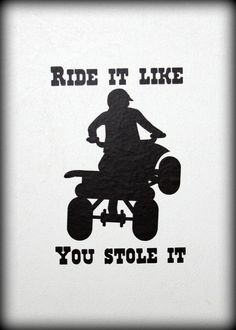 ATV ride it like you stole it vinyl decal by MiddleburgTradingCo, $4.50