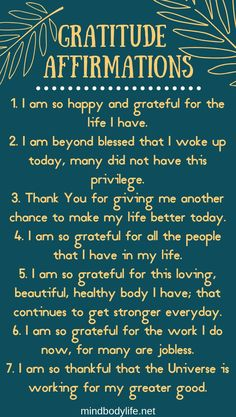 15 Gratitude Affirmations for When Life Gets Really Hard Mind Body Life. Our minds are the most powerful organ we have. Learn how to train your brain for a brighter future by using my Top 15 Gratitude Affirmations. Affirmations Positives, Positive Affirmations Quotes, Self Love Affirmations, Morning Affirmations, Law Of Attraction Affirmations, Affirmation Quotes, Positive Quotes, Motivational Quotes, Inspirational Quotes