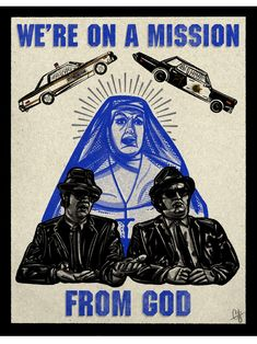 We're On A Mission From God - Blues Brothers - John Belushi - Dan Aykroyd - Chicago - Jazz - Rock - Musicia - Cult Classic Movies - USA