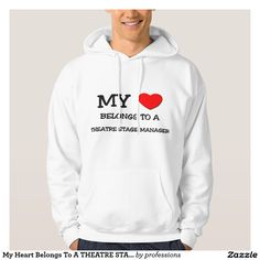 My Heart Belongs To A THEATRE STAGE MANAGER Hooded Sweatshirt