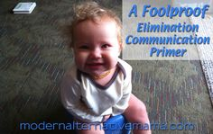 A Foolproof Elimination Communication Primer | Elimination communication is using no (or fewer, at least) diapers. I wonder how baby signing could be incorporated?