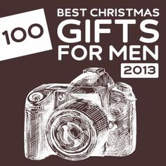 100 Best Christmas Gifts for Men of 2013- this is a great list with unique gift ideas for men.