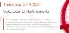 Tarinapaja 22.9.2016 Hanketoimijoille http://hankeviestii.fi/tarinapaja/