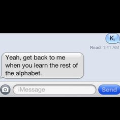 "Finally a good comeback for ""k"" haha"