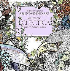 Eclectica Adult Colouring Escapism Volume 1 Absent Minded Art Amazoncouk Stuart Patrick Royce Books