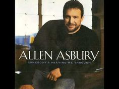Allen Asbury ~ Somebody's Praying Me Through