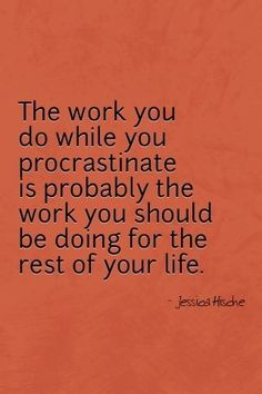 Sometimes #procrastination isn't about being lazy, it's just about doing something that you really love.  #inspiration