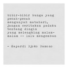 Discover recipes, home ideas, style inspiration and other ideas to try. Nice Poetry, Poetry Poem, Poem Quotes, Qoutes, Calling Quotes, Poems Beautiful, Quotes From Novels, Joko, Quotes Indonesia