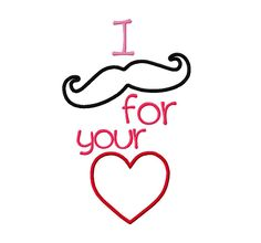 Valentine's Day Embroidery Applique Design - I Mustache for your Heart Applique 4x4, 5x7, 6x10 hoops. $2.75, via Etsy.