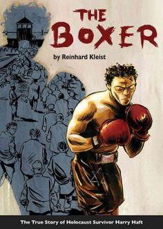 The boxer : the true story of Holocaust survivor Harry Haft - Northern Essex Community College