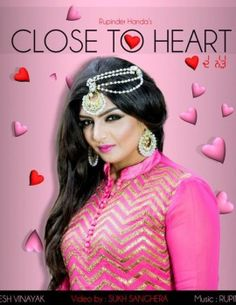 Close To Heart is a Latest Single Track of Rupinder Handa.Close To Heart Rupinder Handa Download Mp3 Song With Good quality Sound from 320 kbps.Download Latest Punjabi Songs without Sign Up.