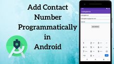 How to Add Contacts Programmatically in Android Android Tutorials, Android 4, The Creator, Improve Yourself, Ads, Learning, Study, Teaching, Studying