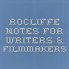 Rocliffe Notes for Writers & Filmmakers
