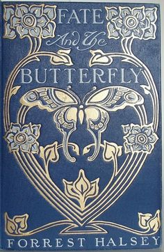"""Lovely color & imagery on the Art Nouveau cover of """"Fate and the Butterfly"""" by author Forrest Halsey, published by B. Dodge Company, New York Designer unknown. via portrait of a daydreamer Book Cover Art, Book Cover Design, Book Design, Book Art, Vintage Book Covers, Vintage Books, Old Books, Antique Books, Books And Tea"""