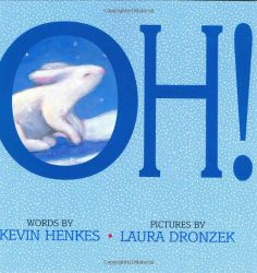 Oh! by Kevin Henkes,http://www.amazon.com/dp/0688170536/ref=cm_sw_r_pi_dp_9yFltb0XAEMEF9VX