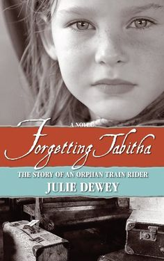 Forgetting Tabitha the Story of an Orphan Train Rider - Kindle edition by Julie Dewey. Literature & Fiction Kindle eBooks @ Amazon.com.