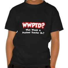 WWPTDWhat Would Preschool Teacher Do? Tee T Shirt, Hoodie Sweatshirt