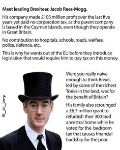 This is the real reason Jacob Rees Mogg wants to leave the EU. He wants to leave before the new EU tax avoidance laws come Jacob Rees Mogg, Are You Serious, Little Britain, Reality Bites, Uk Politics, Just Say No, Thing 1, Never Trust, Right Wing
