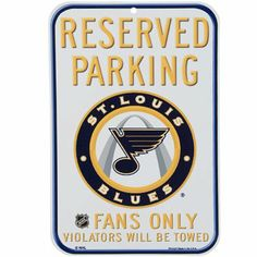 St. Louis Blues 11'' x 16'' Reserved Parking Sign - White