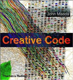 Creative Code: Aesthetics + Computation: John Maeda, Red Burns: 9780500285176: Amazon.com: Books