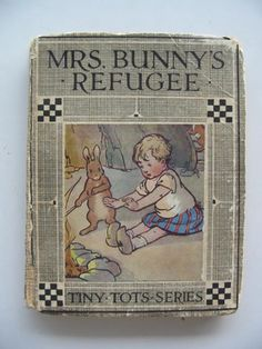 Angusine Macgregor - Mrs. Bunny's Refugee 1921, Scottish illustrator Mrs Angusine Jeanne MacGregor was the author and illustrator of many of the books from Ladybird's first series.