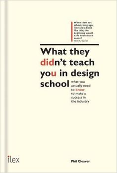 What They Didn't Teach You in Design School