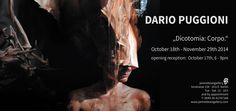 "DARIO PUGGIONI ""Dicotomia: Corpo."" at janinebeangallery October 18th – November 29th 2014, opening reception: October 17th, 6 – 9 pm"
