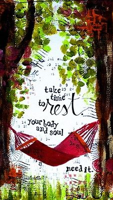 """""""Take time to rest. Your body and soul. We all need it."""" ..*"""