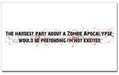 My mom said I would be good at something one day.... I never thought it would be zombie hunting!!!