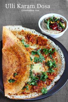 Ulli Karam Dosa Recipe-Dosa with onion Chutney and cheese - Recipes Indian Street Food, South Indian Food, Curry Recipes, Vegetarian Recipes, Healthy Recipes, Cooking Recipes Veg, Spicy Recipes, Cooking Tips, Comida India