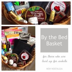 A By-The- Bed Basket --A Great Gift Idea For Someone Who Is Sick #gifts #illness #cancer