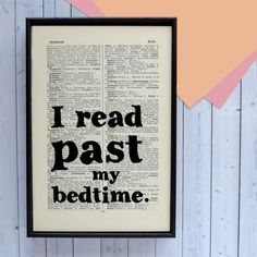 From Bookishly. 'I Read Past My Bedtime' Book Lover Quote. Framed Book Page Print.