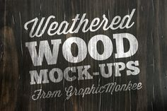 Check out 15 Weathered Wood Texture Mock-Ups by GraphicMonkee on Creative Market
