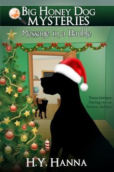 Big Honey Dog Mysteries: Message in a Bauble (Christmas Special Edition) by H.Y. Hanna, amazon.com