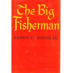 The Big Fisherman by Lloyd C. Douglas. A sequel to The Robe. On my to read list.
