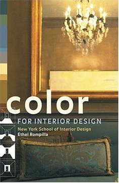Color for Interior Design by Ethel Rompilla http://www.amazon.com/dp/0810958880/ref=cm_sw_r_pi_dp_m3ehwb0DH2NHE