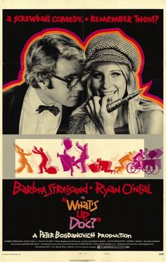 What's Up Doc? Ryan O'Neal and Barbra Streisand and the Most wonderful..Madeline Kahn in a hilarious romp adventure.  Again..one liners galore.  I am seeing a pattern here!  lol