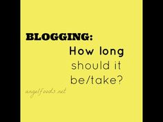 How long should a blog be? How long should it take? | Blogging for bakers and…