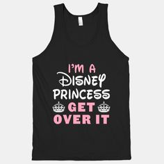 I'm a Disney Princess (Get Over It) (Dark Tank)