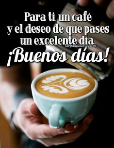 Good Morning Roses, Good Morning Gif, Good Morning Friends, Good Morning Greetings, Good Afternoon, Good Morning Images, Spanish Inspirational Quotes, Spanish Quotes, Good Day Messages