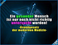 An gesunden Menschen verdient man ja nichts... :\  #Sprüche #Medizin #Gesundheit #moderneMedizin #gesund #krank #Wirtschaft