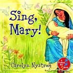Sing, Mary!: A Follow Me Book - Hardcover