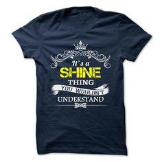 SHINE T Shirts, Hoodies. Check price ==► https://www.sunfrog.com/Camping/SHINE-110049525-Guys.html?41382 $19
