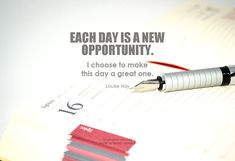 Each day is a new opportunity. I choose to make this day a great one. - Louise Hay #choice #quote #inspirational #inspirationalquote #inspirationalwords